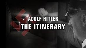 Adolf Hitler the Itinerary thumbnail