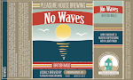 Pleasure House No Waves