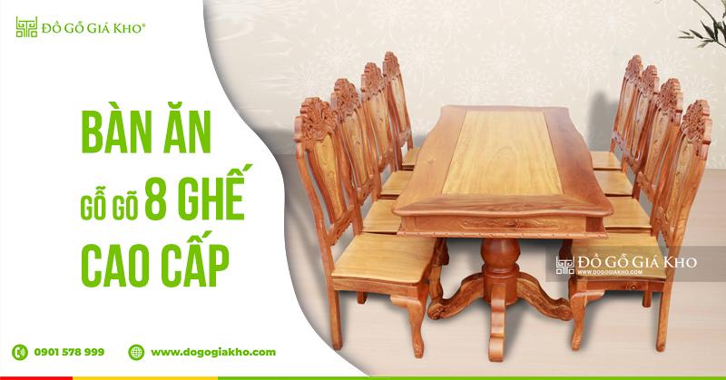 Bàn ăn gỗ gõ 8 ghế cao cấp