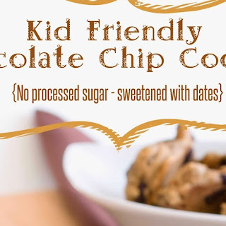 Kid Friendly Chocolate Chip Cookies