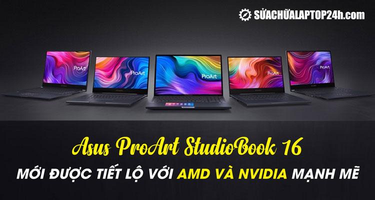 ASUS ProArt StudioBook được thiết kế cho công việc đồ họa