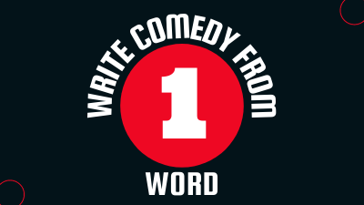 How to Write Comedy From 1 Word