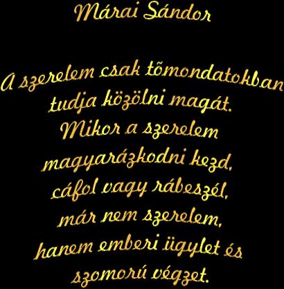 márai sándor idézetek szerelem Marika oldala   ** Idézetek Versek / * Márai Sándor.*