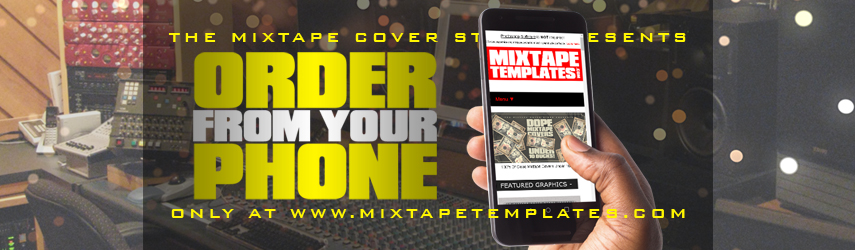Order A Mixtape Cover From Your Phone !