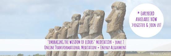 """Embracing The Wisdom Of Elders"" | Online Transformational Meditation & Energy Alignment | 7 June"