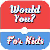 Would you for kids