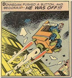 Famous last words. DonneganDonnegan pushed a button, and BEGORRA--- he was OFF! Jack Kirby