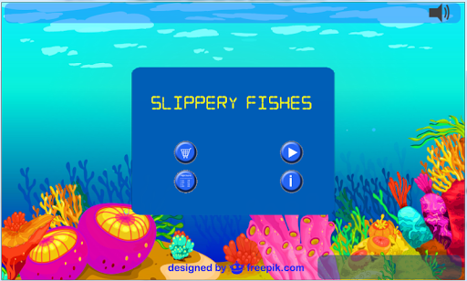 Slippery Fishes