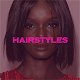Download Hairstyles - African, Caucasian,Dreadlocks & Kids For PC Windows and Mac