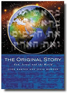 THE ORIGINAL STORY GOD, ISRAEL AND THE WORLD