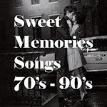 Sweet Memories Songs 70's - 90's Icon