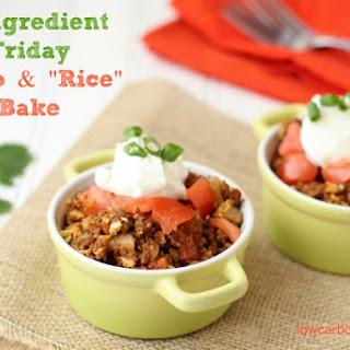 """Taco and """"Rice"""" Bake"""
