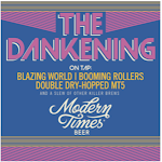 "MODERN TIMES ""THE DANKENING"""