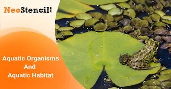 Aquatic Organism and Aquatic Habitat