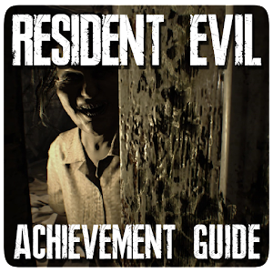 Guide for Resident Evil 7 Achievements