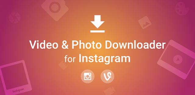 تحميل الصور و الفيديوهات من أنستقرام Video Downloader for Instagram