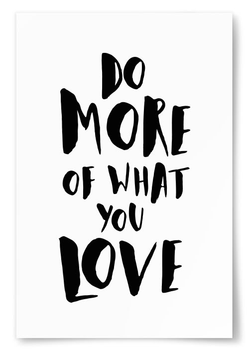 """Poster """"Do More Of What You Love"""""""