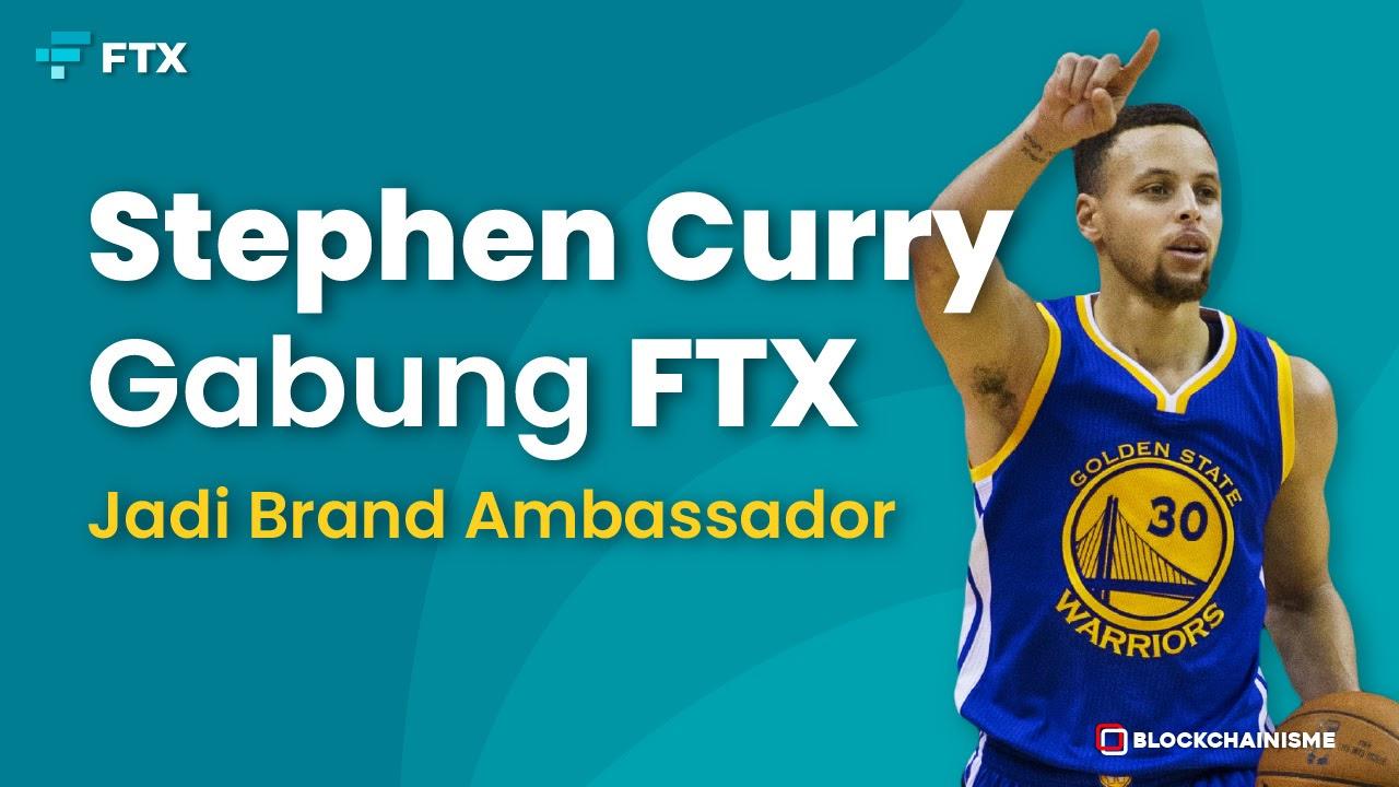 Bintang NBA, Stephen Curry Jadi Brand Ambassador FTX