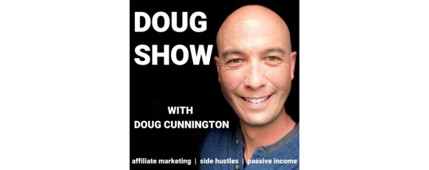 Affiliate Marketing & Side Hustles on the Doug.Show Podcasts logo