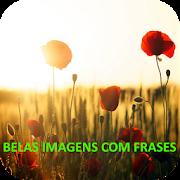 Belas Imagens com Frases