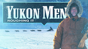 Yukon Men: Roughing It thumbnail