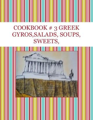 COOKBOOK # 3  GREEK GYROS,SALADS, SOUPS, SWEETS,
