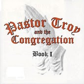 Pastor Troy and The Congregation Book I