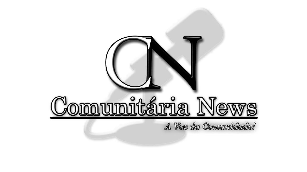 Comunitária News, a voz da comunidade!