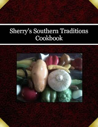 Sherry's Southern Traditions Cookbook