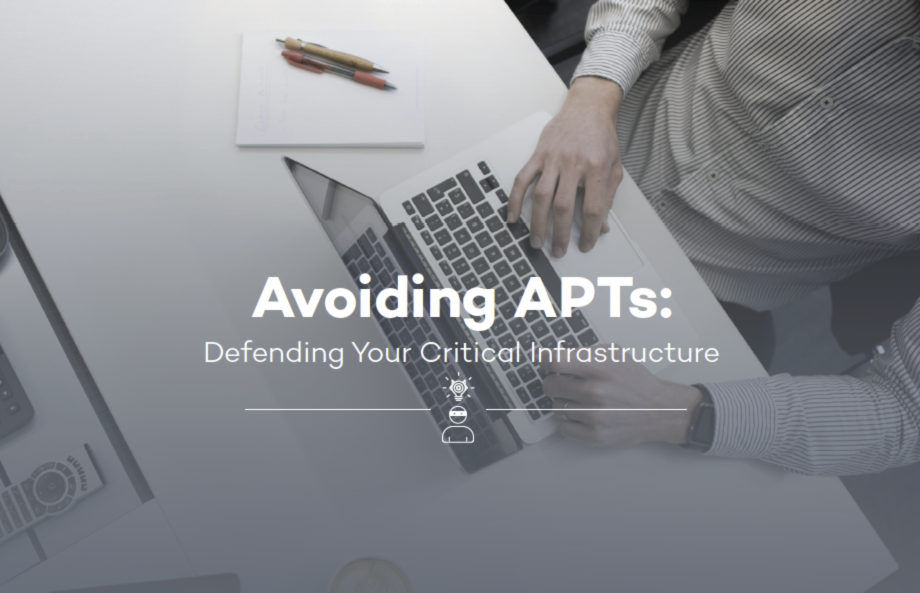 Avoiding APTs:Defending Your Critical Infrastructure