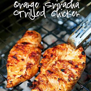 Orange Sriracha Grilled Chicken.