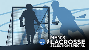 NCAA Men's Lacrosse Championship Selection Special thumbnail