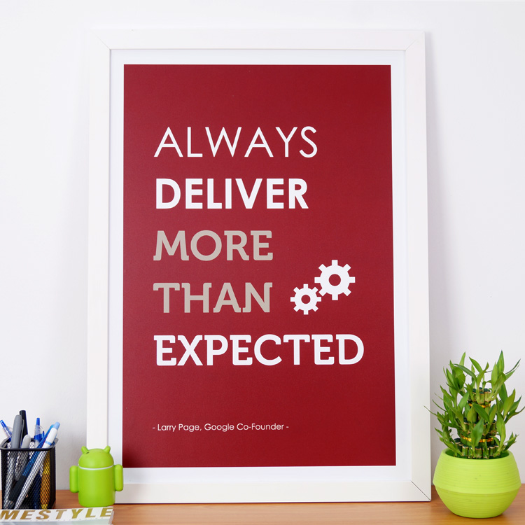 Always Deliver More Than Expected - Framed Poster by Artwave Asia