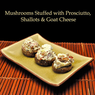 Mushrooms Stuffed with Prosciutto, Shallots, Goat Cheese.