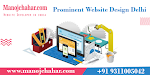 Prominent Website Design Delhi with Best Website Designer in Delhi