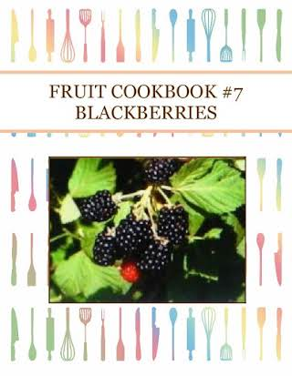 FRUIT COOKBOOK #7 BLACKBERRIES