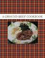 A GROUND BEEF COOKBOOK