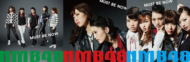 NMB48 13th Single – Must be now