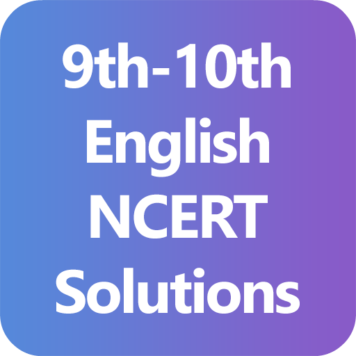 9th & 10th English NCERT Solutions - Class 9/10 - Google