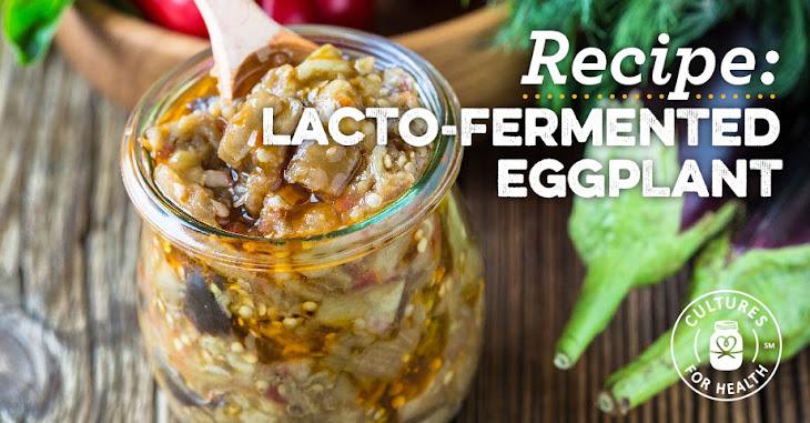 Lacto-Fermented Eggplant Recipe