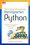 """Trik Cepat Menguasai Pemrograman Python - Jubilee Enterprise"""