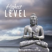Highest Level - Great Enlightenment, Way to Perfection, Harmony Body and Soul, Silent Mind