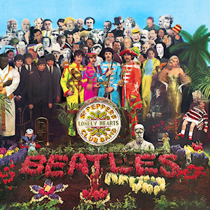 The album cover of Sgt. Pepper's Lonely Hearts Club Band, featuring the Beatles surrounded by images of their heroes and influences.