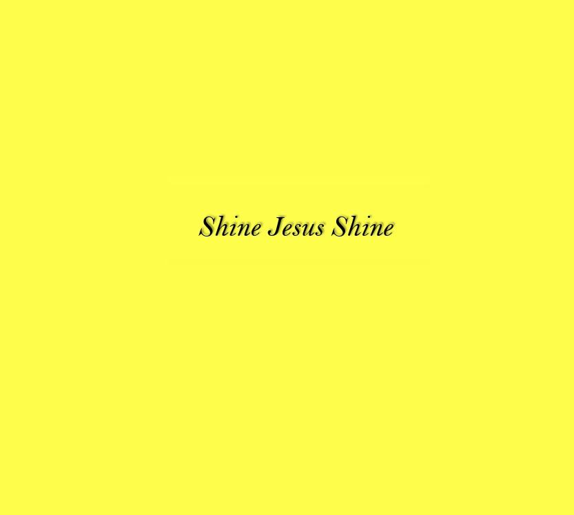 Shine Jesus Shine Lyrics – Android Apps on Google Play