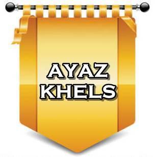 AYAZ KHELS