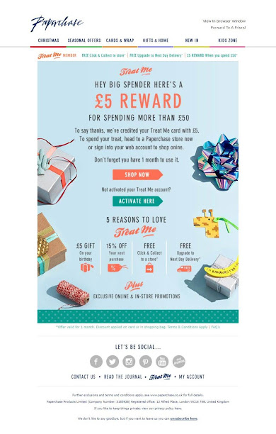 Paperchase's retention strategy is focused on growing customer loyalty. This email rewards the customer for their recent purchase with a £5 gift, which can be used once their 'treat me' card has been activated. Paperchase's loyalty scheme treats customers with a birthday gift, a discount off their next purchase and a free upgrade to next-day delivery.