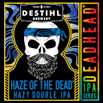 DESTIHL Deadhead IPA Series: Haze of the Dead