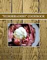 """HORSERADISH"" COOKBOOK"
