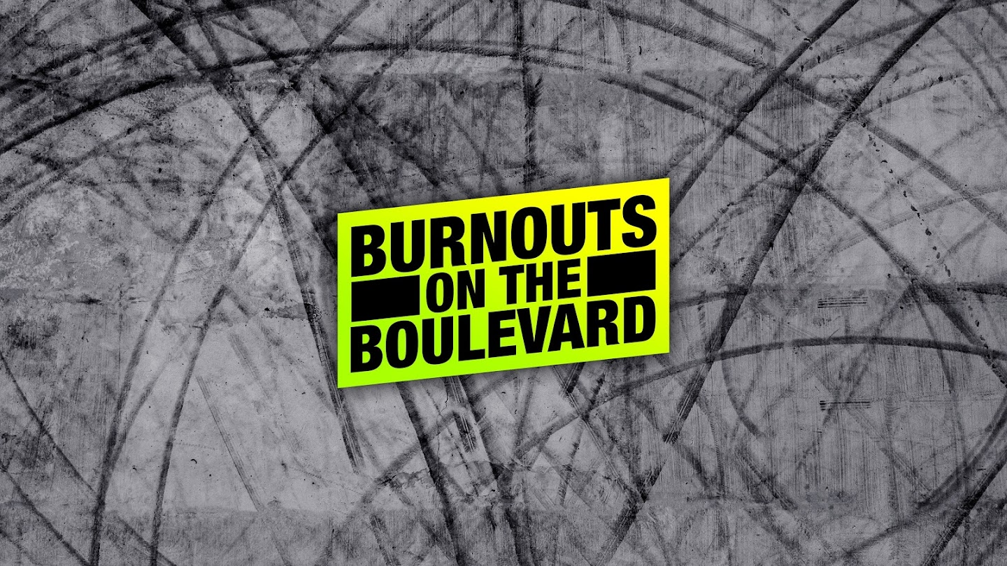 Watch Burnouts On the Boulevard live