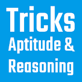 Aptitude and Reasoning Tricks